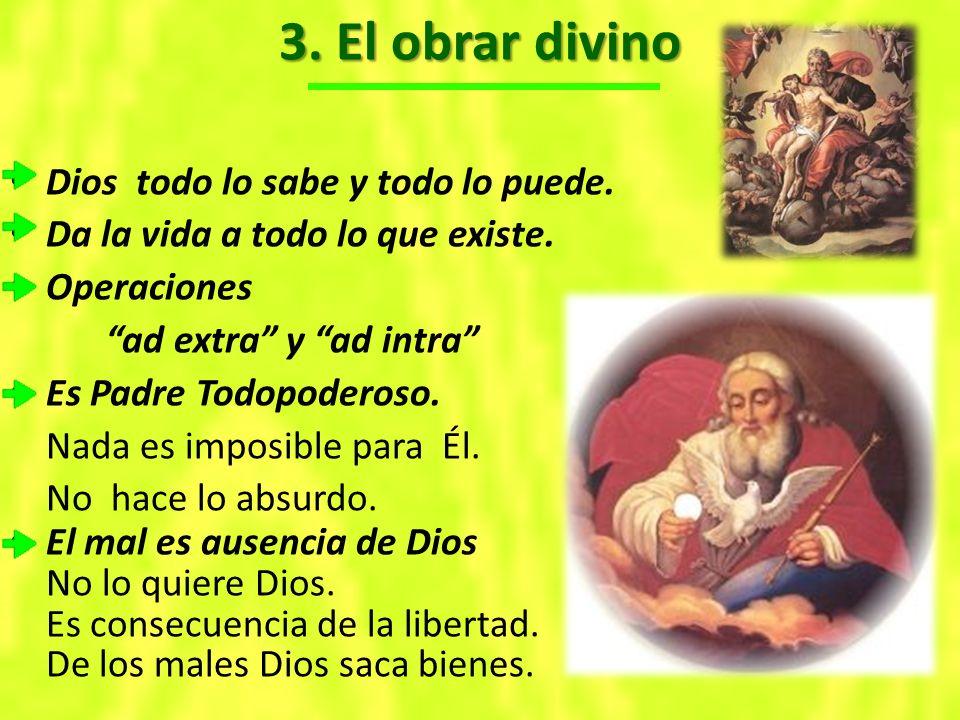 3. El obrar divino Dios todo lo sabe y todo lo puede.