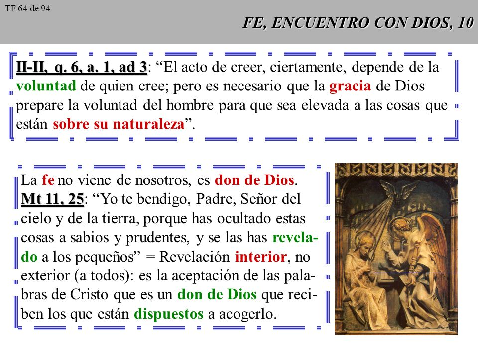 II-II, q. 6, a. 1, ad 3: El acto de creer, ciertamente, depende de la