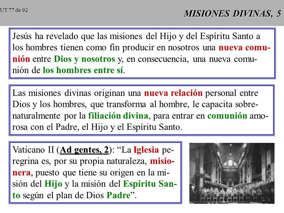 Jesús ha revelado que las misiones del Hijo y del Espíritu Santo a