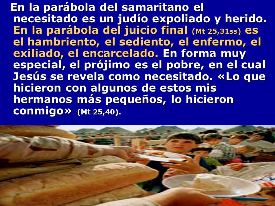 En la parábola del samaritano el necesitado es un judío expoliado y herido.