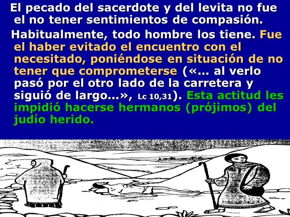 El pecado del sacerdote y del levita no fue el no tener sentimientos de compasión.