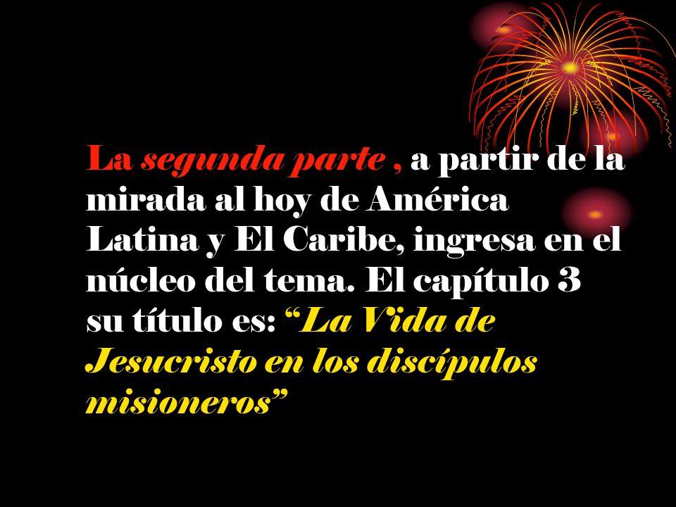 La segunda parte , a partir de la mirada al hoy de América Latina y El Caribe, ingresa en el núcleo del tema.