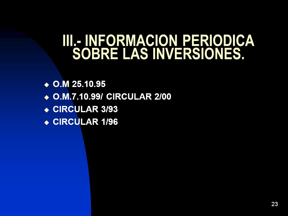 III.- INFORMACION PERIODICA SOBRE LAS INVERSIONES.