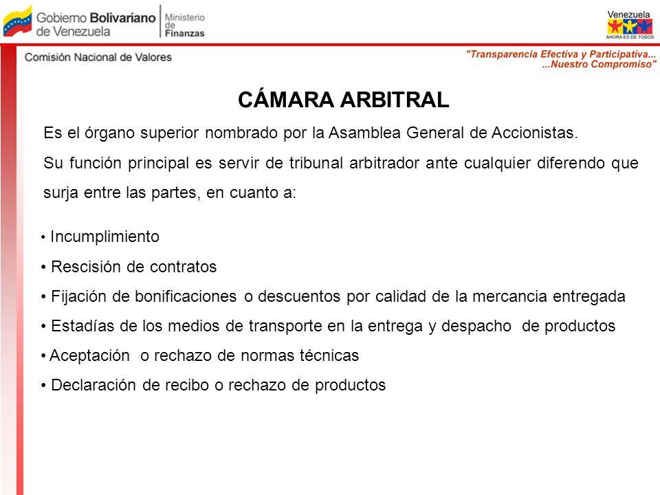 CÁMARA ARBITRALEs el órgano superior nombrado por la Asamblea General de Accionistas.