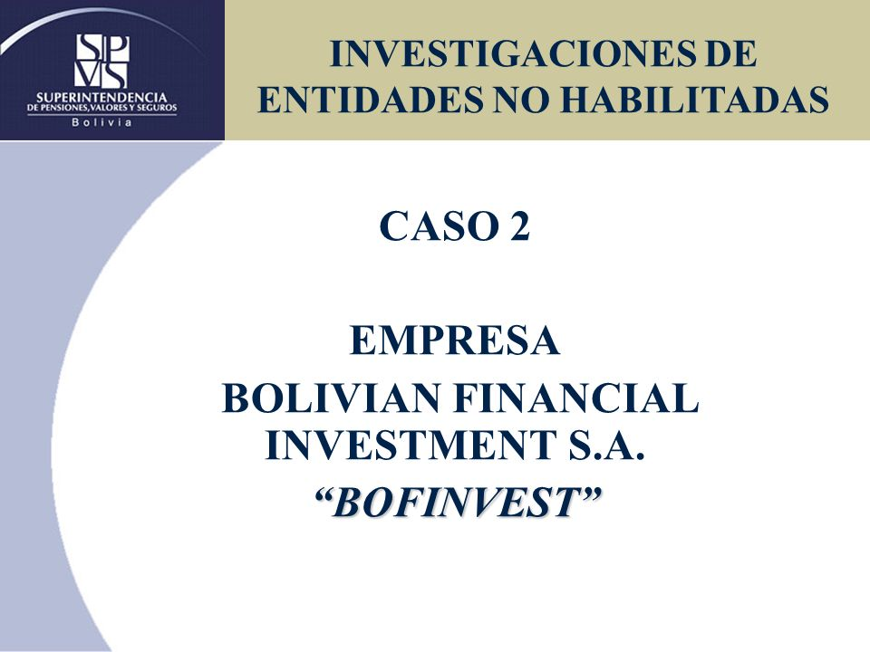 CASO 2 EMPRESA BOLIVIAN FINANCIAL INVESTMENT S.A. BOFINVEST