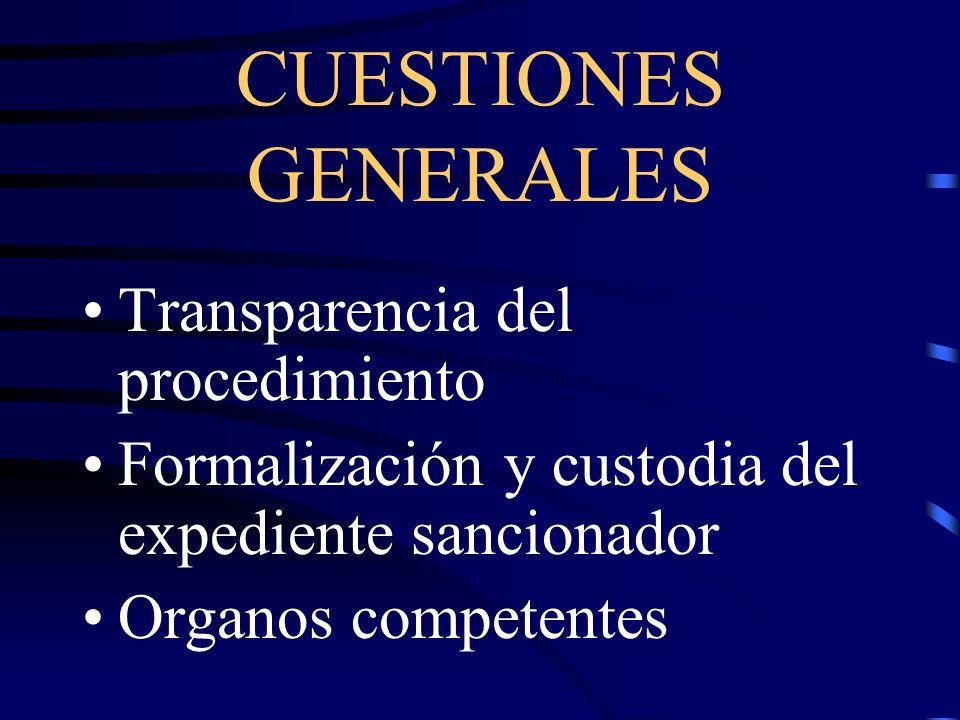 CUESTIONES GENERALES Transparencia del procedimiento