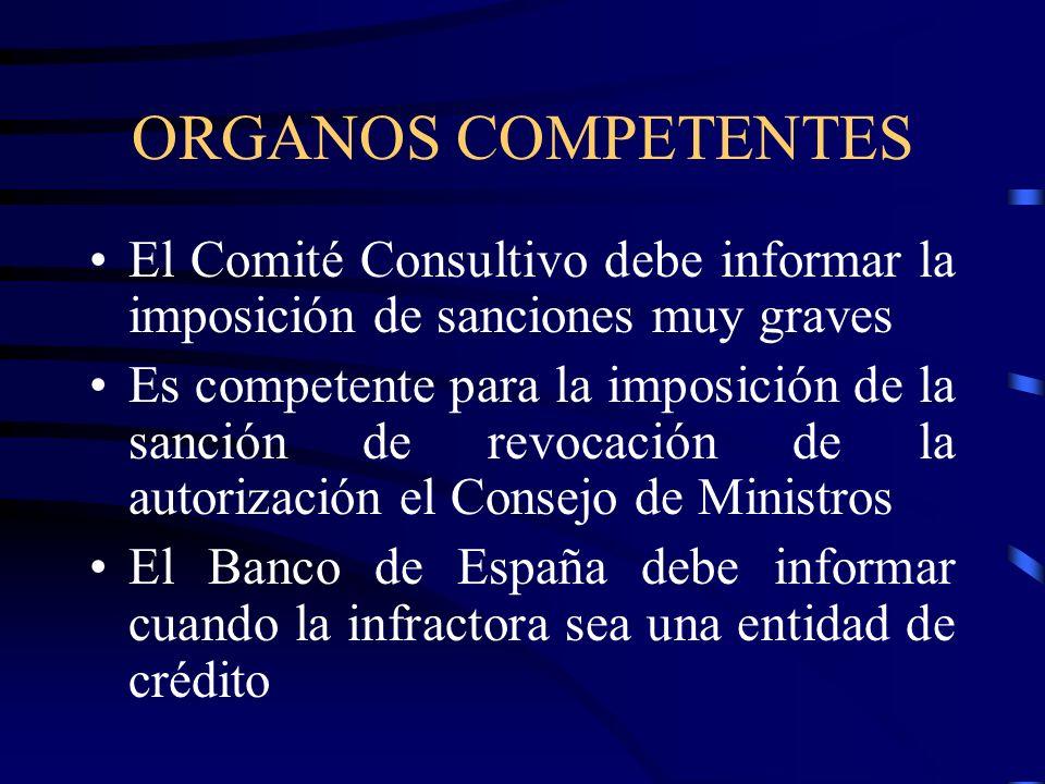 ORGANOS COMPETENTES El Comité Consultivo debe informar la imposición de sanciones muy graves.