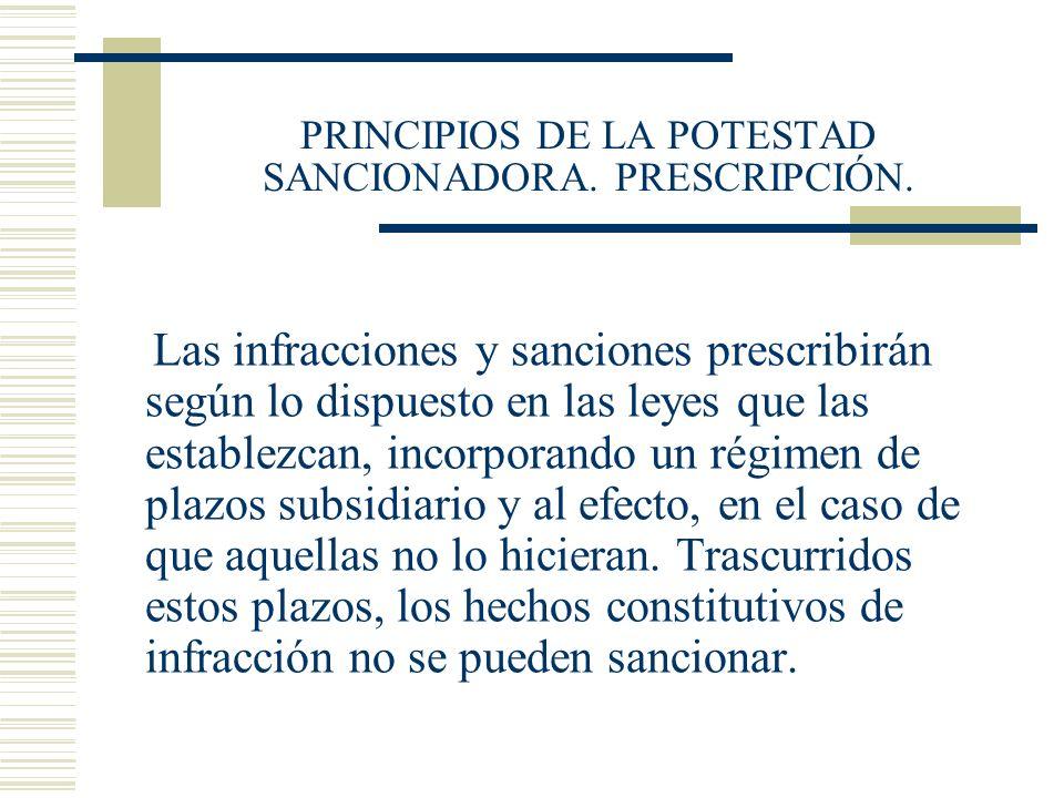 PRINCIPIOS DE LA POTESTAD SANCIONADORA. PRESCRIPCIÓN.