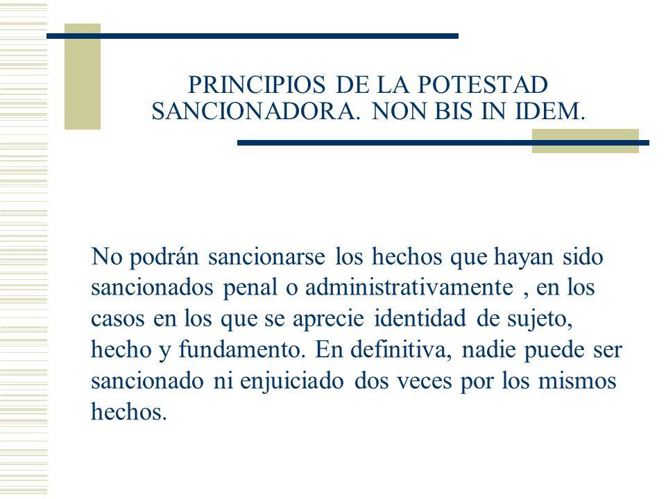 PRINCIPIOS DE LA POTESTAD SANCIONADORA. NON BIS IN IDEM.