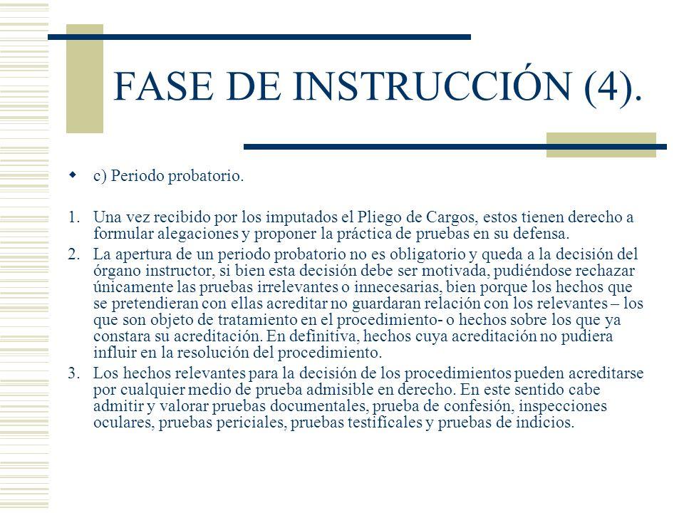 FASE DE INSTRUCCIÓN (4). c) Periodo probatorio.