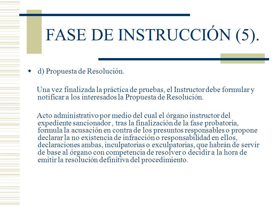 FASE DE INSTRUCCIÓN (5). d) Propuesta de Resolución.