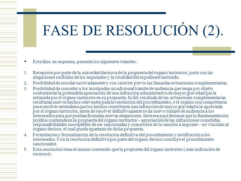 FASE DE RESOLUCIÓN (2). Esta fase, en esquema, presenta los siguientes trámites :