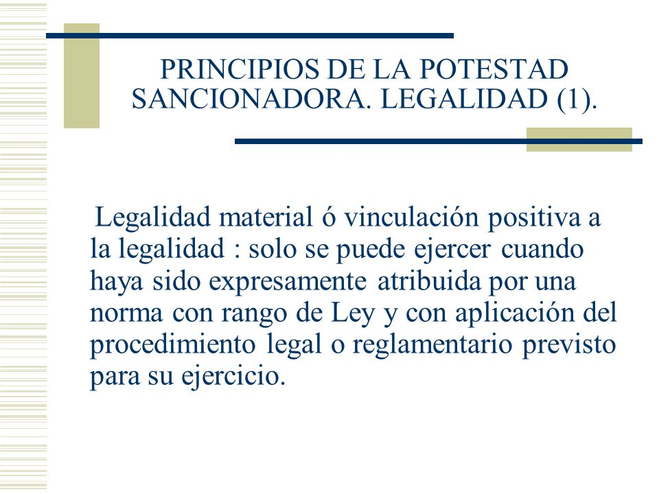 PRINCIPIOS DE LA POTESTAD SANCIONADORA. LEGALIDAD (1).