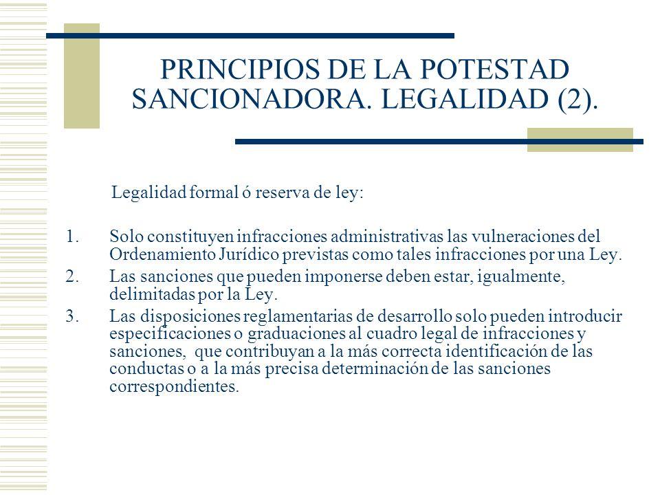 PRINCIPIOS DE LA POTESTAD SANCIONADORA. LEGALIDAD (2).