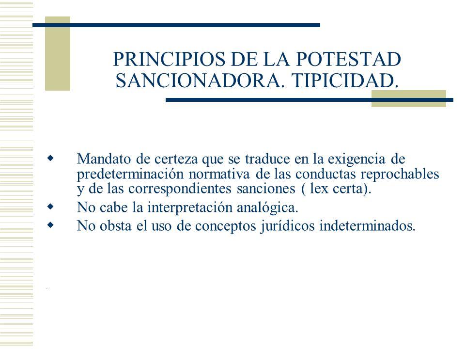 PRINCIPIOS DE LA POTESTAD SANCIONADORA. TIPICIDAD.