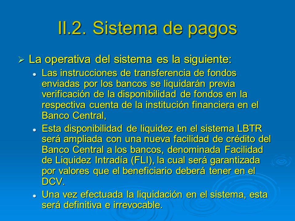 II.2. Sistema de pagos La operativa del sistema es la siguiente: