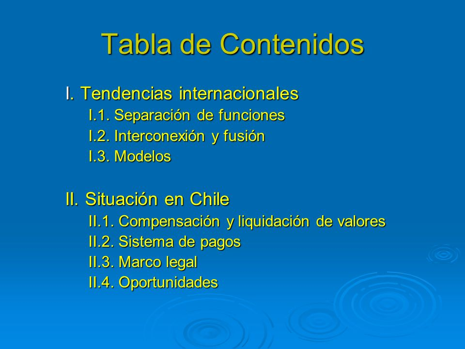 Tabla de Contenidos I. Tendencias internacionales