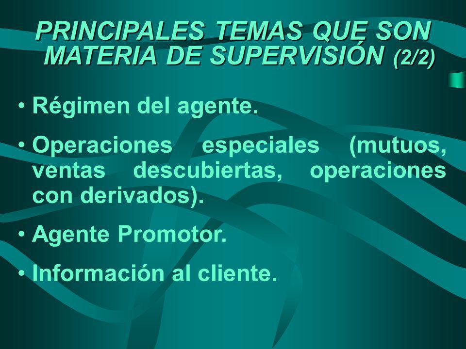 PRINCIPALES TEMAS QUE SON MATERIA DE SUPERVISIÓN (2/2)