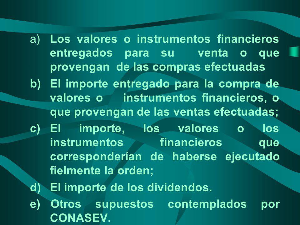 a) Los valores o instrumentos financieros entregados para su venta o que provengan de las compras efectuadas