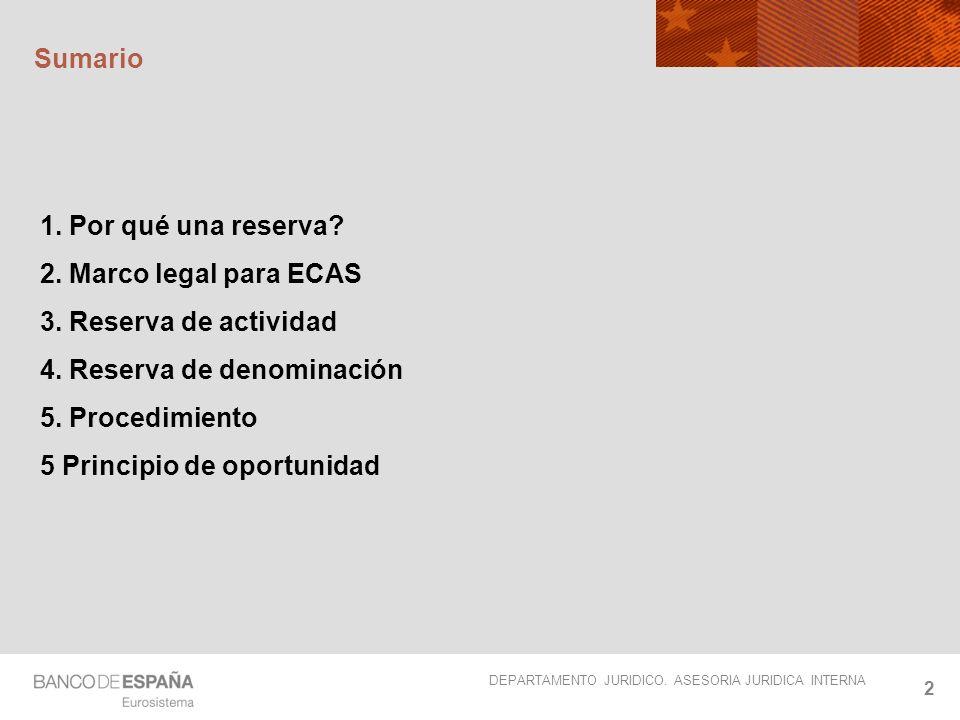 Sumario 1. Por qué una reserva 2. Marco legal para ECAS. 3. Reserva de actividad. 4. Reserva de denominación.