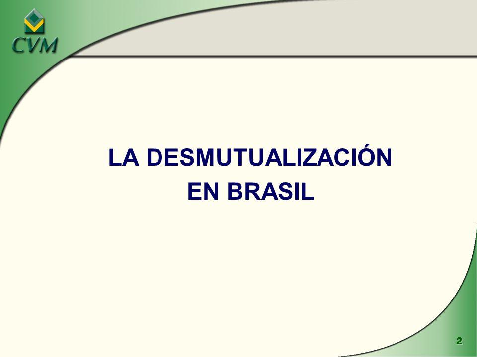 LA DESMUTUALIZACIÓN EN BRASIL