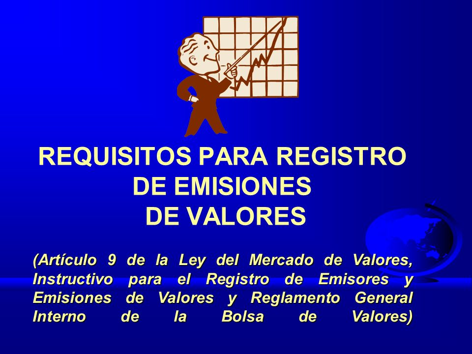 REQUISITOS PARA REGISTRO DE EMISIONES DE VALORES