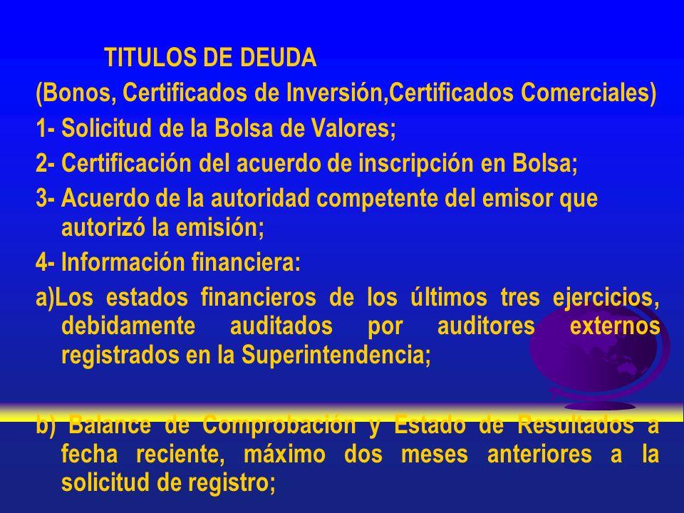 TITULOS DE DEUDA (Bonos, Certificados de Inversión,Certificados Comerciales) 1- Solicitud de la Bolsa de Valores;