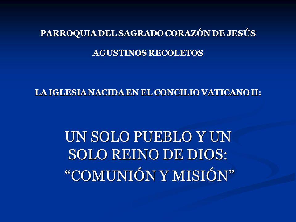 UN SOLO PUEBLO Y UN SOLO REINO DE DIOS: COMUNIÓN Y MISIÓN