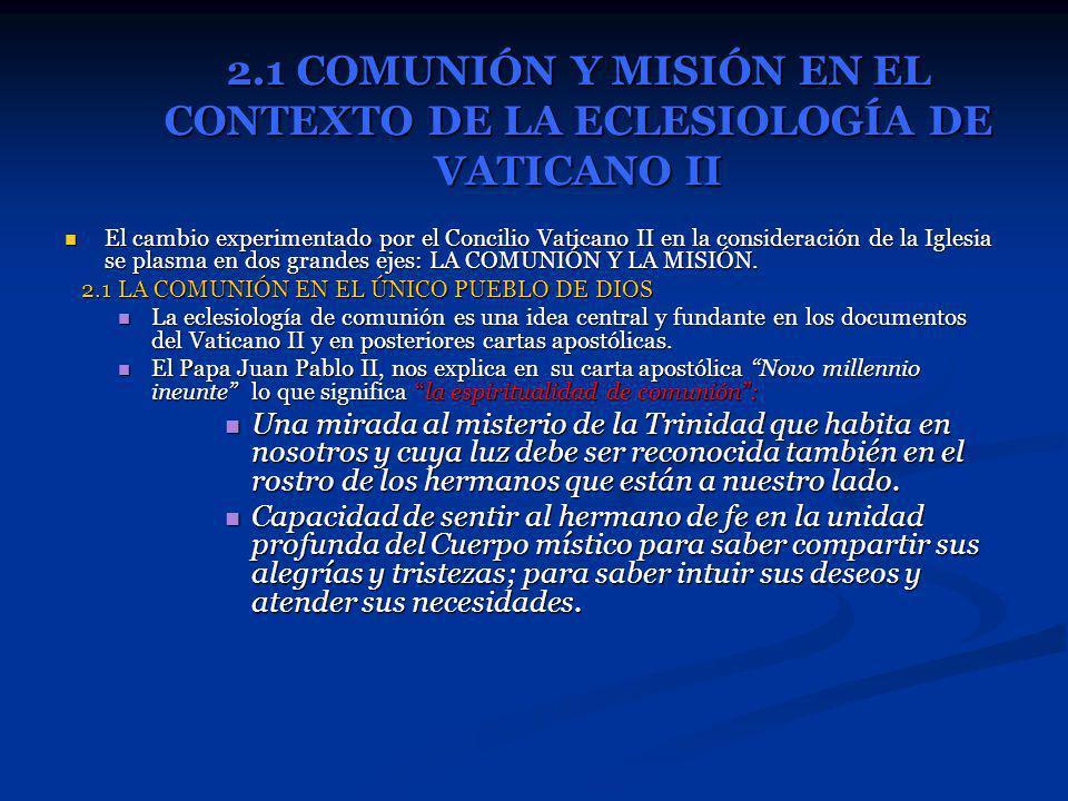 2.1 COMUNIÓN Y MISIÓN EN EL CONTEXTO DE LA ECLESIOLOGÍA DE VATICANO II