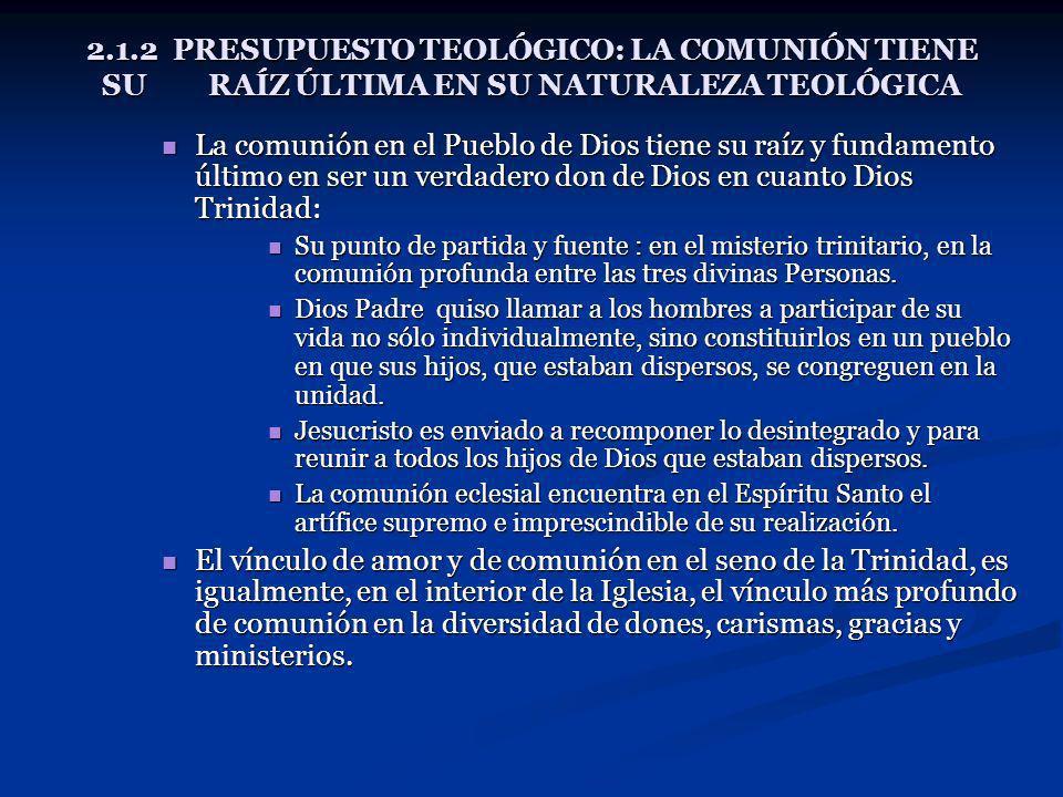 2. 1. 2 PRESUPUESTO TEOLÓGICO: LA COMUNIÓN TIENE SU