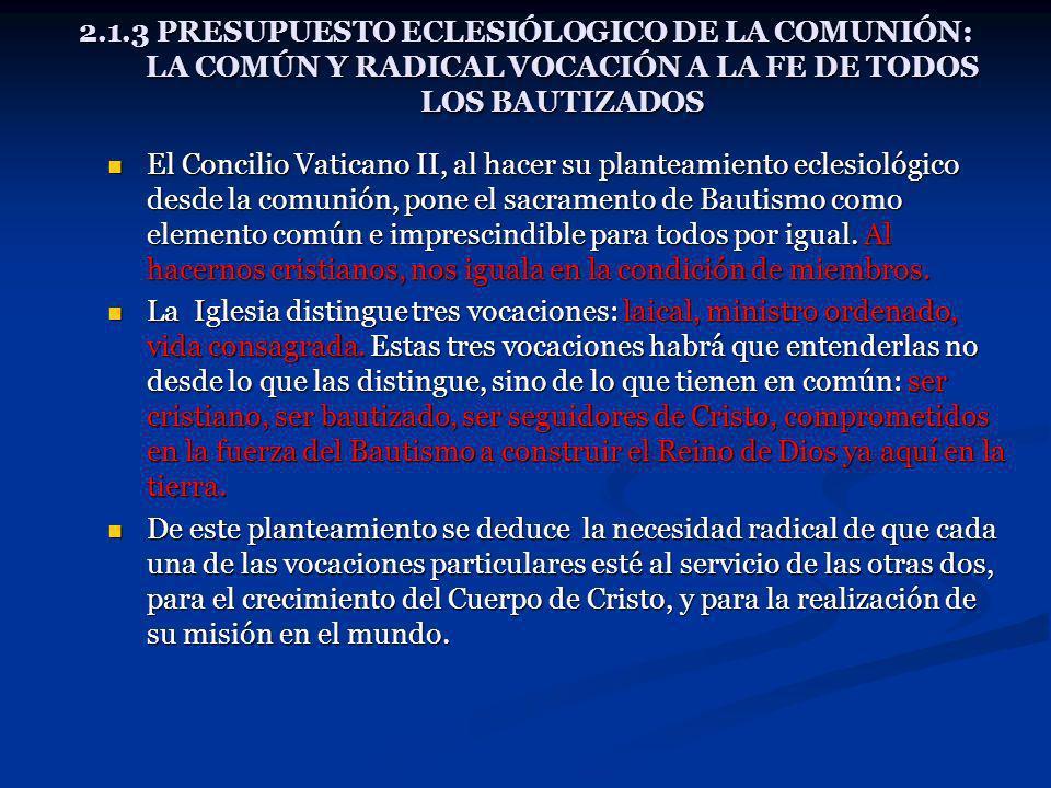 2.1.3 PRESUPUESTO ECLESIÓLOGICO DE LA COMUNIÓN: LA COMÚN Y RADICAL VOCACIÓN A LA FE DE TODOS LOS BAUTIZADOS