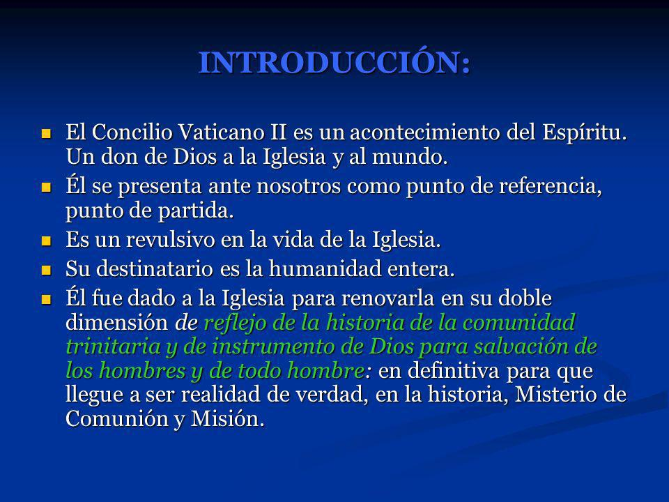 INTRODUCCIÓN: El Concilio Vaticano II es un acontecimiento del Espíritu. Un don de Dios a la Iglesia y al mundo.