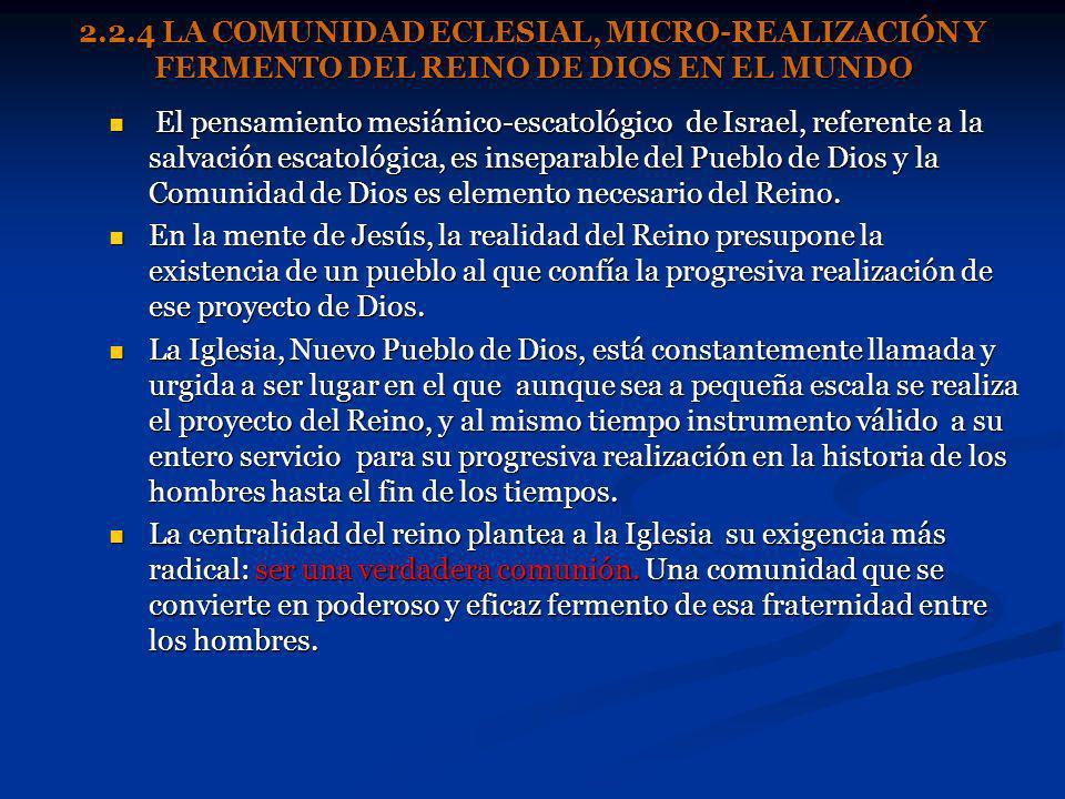 2.2.4 LA COMUNIDAD ECLESIAL, MICRO-REALIZACIÓN Y FERMENTO DEL REINO DE DIOS EN EL MUNDO