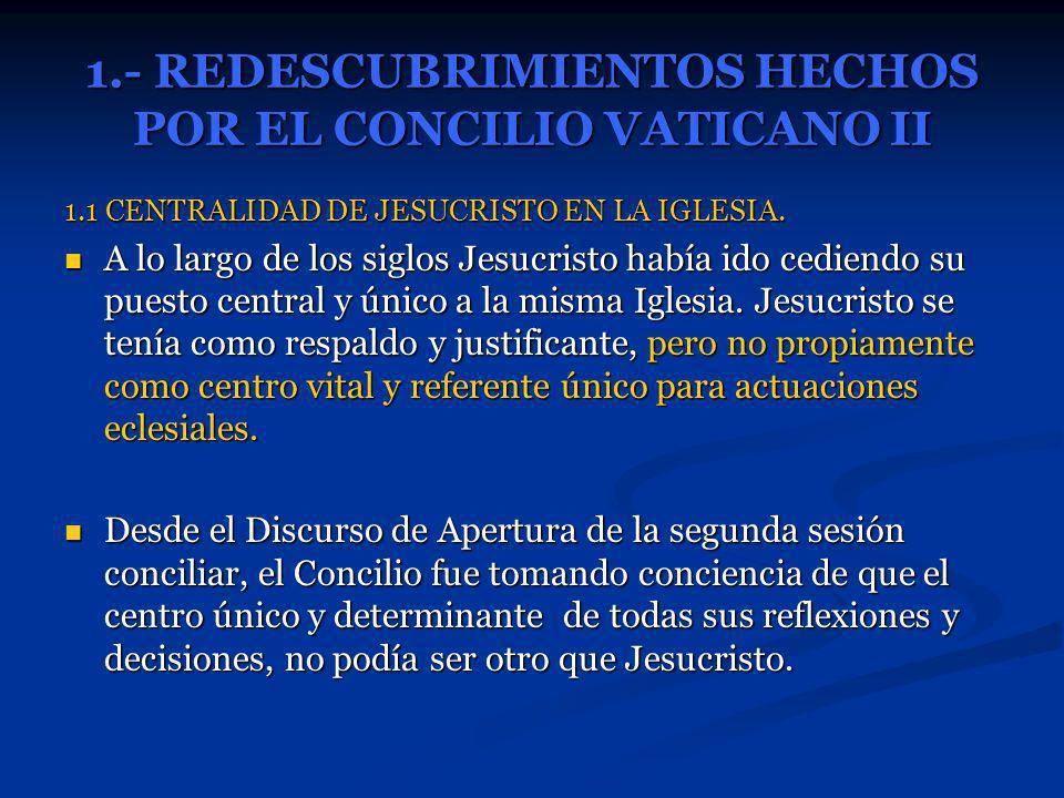 1.- REDESCUBRIMIENTOS HECHOS POR EL CONCILIO VATICANO II