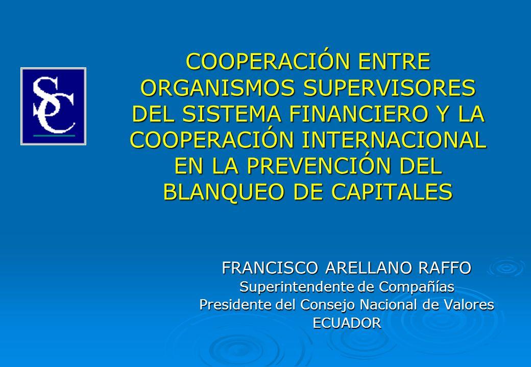COOPERACIÓN ENTRE ORGANISMOS SUPERVISORES DEL SISTEMA FINANCIERO Y LA COOPERACIÓN INTERNACIONAL EN LA PREVENCIÓN DEL BLANQUEO DE CAPITALES
