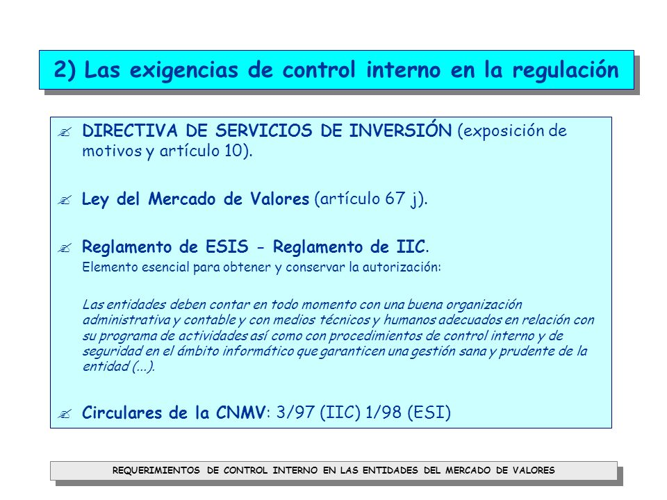2) Las exigencias de control interno en la regulación
