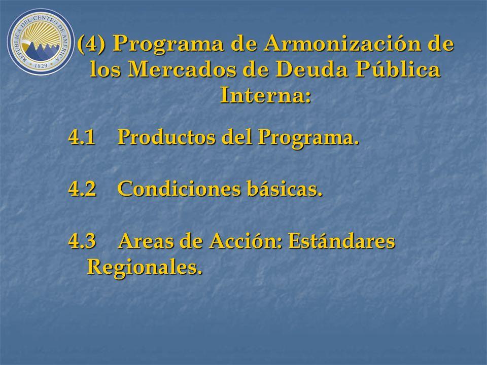(4) Programa de Armonización de los Mercados de Deuda Pública Interna: