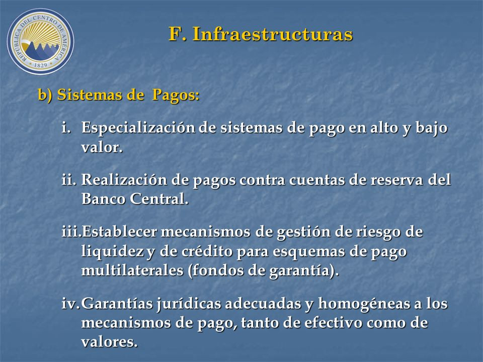 F. Infraestructuras b) Sistemas de Pagos: