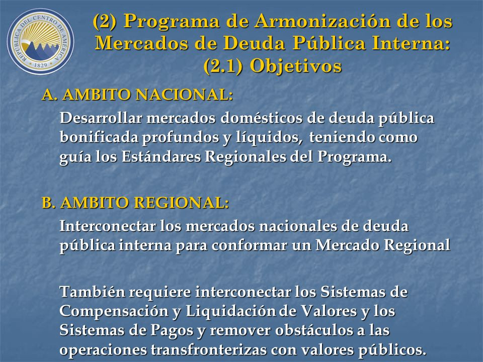 (2) Programa de Armonización de los Mercados de Deuda Pública Interna: (2.1) Objetivos