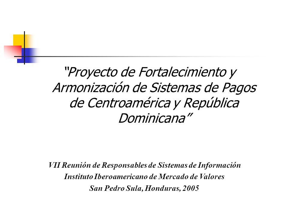 Proyecto de Fortalecimiento y Armonización de Sistemas de Pagos de Centroamérica y República Dominicana
