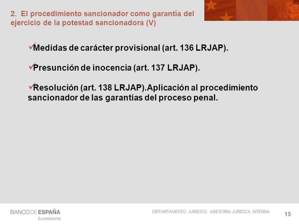 Medidas de carácter provisional (art. 136 LRJAP).