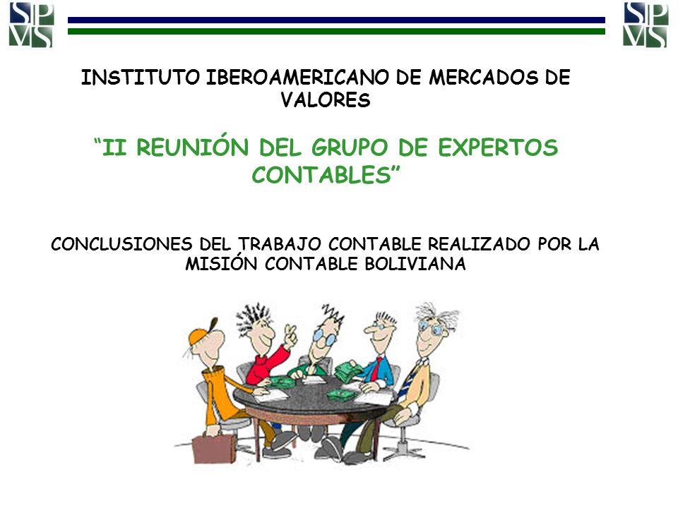 INSTITUTO IBEROAMERICANO DE MERCADOS DE VALORES II REUNIÓN DEL GRUPO DE EXPERTOS CONTABLES CONCLUSIONES DEL TRABAJO CONTABLE REALIZADO POR LA MISIÓN CONTABLE BOLIVIANA