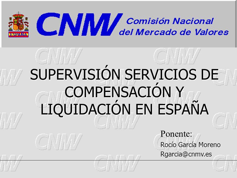 SUPERVISIÓN SERVICIOS DE COMPENSACIÓN Y LIQUIDACIÓN EN ESPAÑA