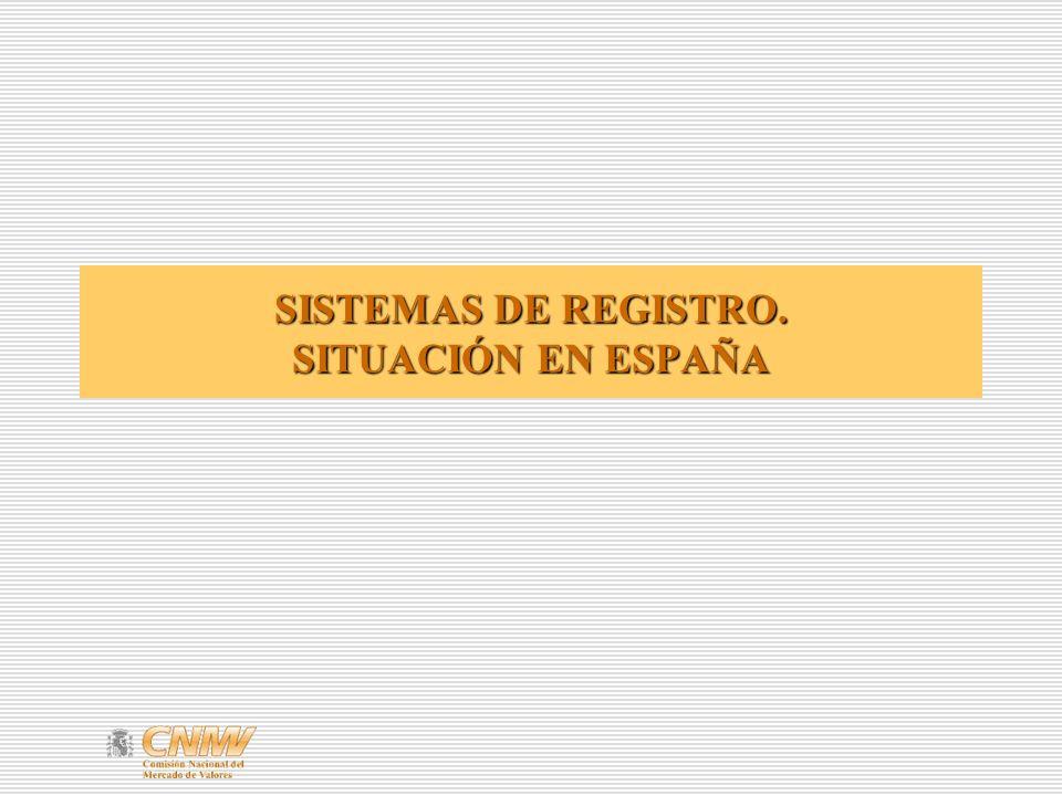 SISTEMAS DE REGISTRO. SITUACIÓN EN ESPAÑA