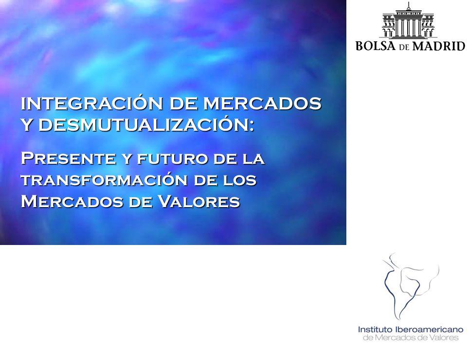 INTEGRACIÓN DE MERCADOS Y DESMUTUALIZACIÓN: