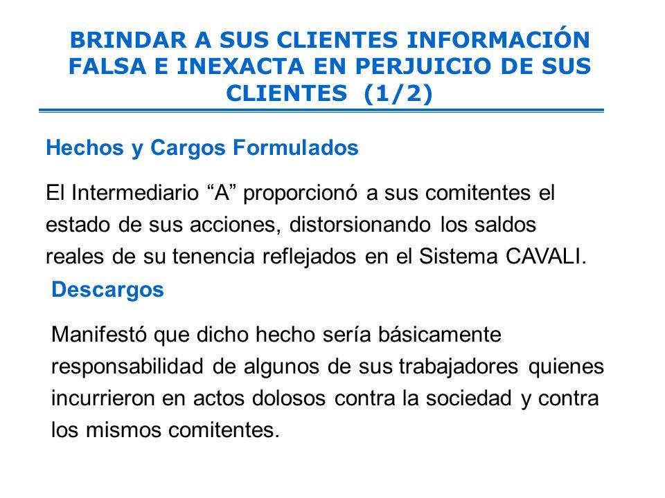 BRINDAR A SUS CLIENTES INFORMACIÓN FALSA E INEXACTA EN PERJUICIO DE SUS CLIENTES (1/2)