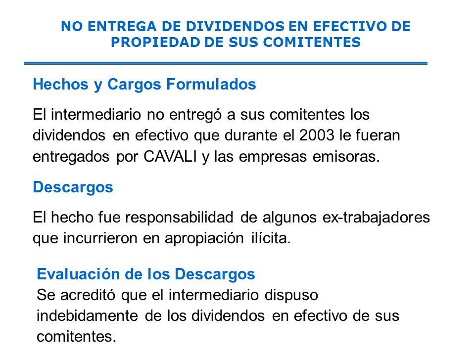 NO ENTREGA DE DIVIDENDOS EN EFECTIVO DE PROPIEDAD DE SUS COMITENTES