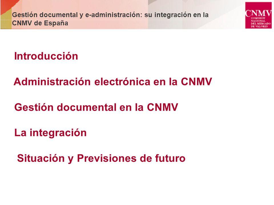 Administración electrónica en la CNMV Gestión documental en la CNMV