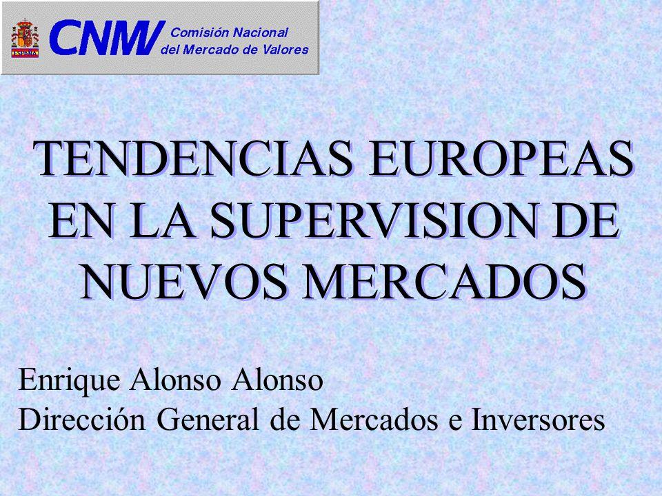 TENDENCIAS EUROPEAS EN LA SUPERVISION DE NUEVOS MERCADOS
