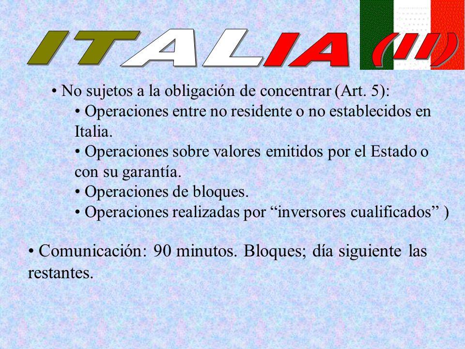IT AL. IA. (II) No sujetos a la obligación de concentrar (Art. 5): Operaciones entre no residente o no establecidos en Italia.